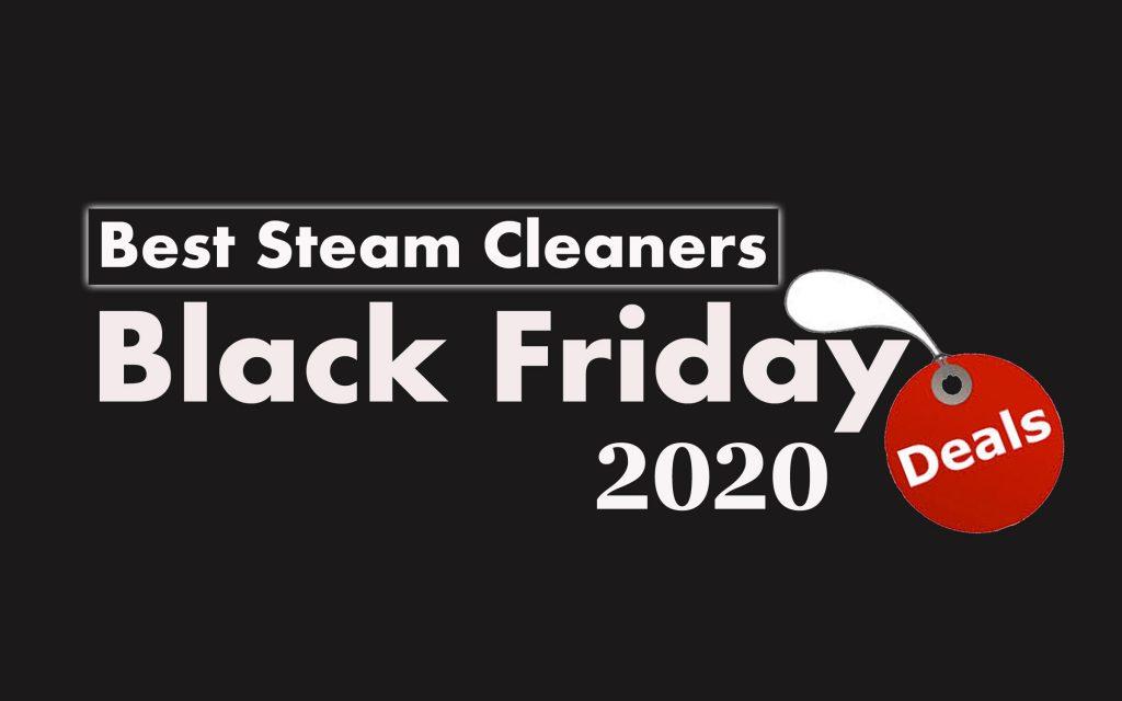 Best steam cleaner black friday deals 2020 reviews